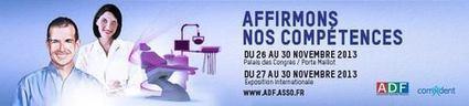 La profession d'Assistant Dentaire au coeur du Congrès de l'ADF 2013 | Formation dentaire | Scoop.it