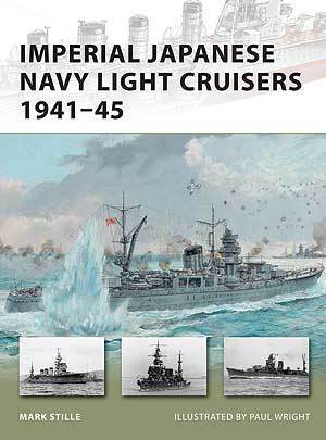 Imperial Japanese Navy Light Cruisers 1941-45 – NEW VANGUARD 187   History Around the Net   Scoop.it