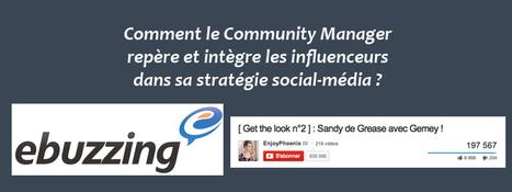Comment le Community Manager repère et intègre les influenceurs à sa stratégie social-média ? | Entrepreneurs du Web | Scoop.it