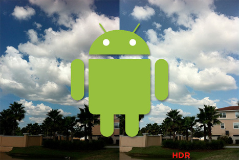 How To Take HDR Images On Android, Best HDR Apps For Android ... | Photography scoops by Rick Maresch | Scoop.it