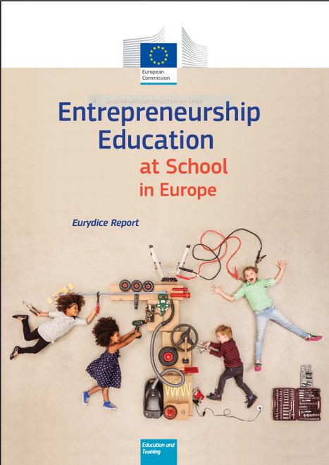 Entrepreneurship Education at School in Europe: Eurydice Report | Yrittäjyyskasvatuksen poiminnat | Scoop.it