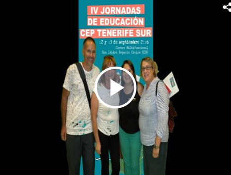 VÍDEO DE LAS IV JORNADAS DE EDUCACIÓN CEP TENERIFE SUR #JCEPSUR16   CEP Tenerife Sur   Scoop.it