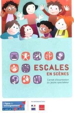 """""""Escales en scènes"""" - Carnet d'expression du jeune spectateur - Actualités - Ligue de l'enseignement des Pyrénées Orientales (66) - FOL66   questions d'éducation   Scoop.it"""