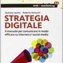 Strategia Digitale: ora è un manuale! - Che Storie | Social network e società | Scoop.it