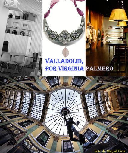 Guía fashion de Valladolid por Virginia Palmero - La vida al bies | Social Media | Scoop.it