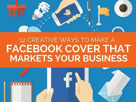 How to Make a Facebook Cover that Markets Your Business | Social Media Provocateur | Scoop.it