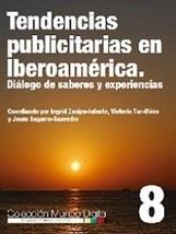 Tendencias publicitarias en Iberoamérica. Diálogo de saberes y experiencias | Zacipa-Infante | | Comunicación en la era digital | Scoop.it