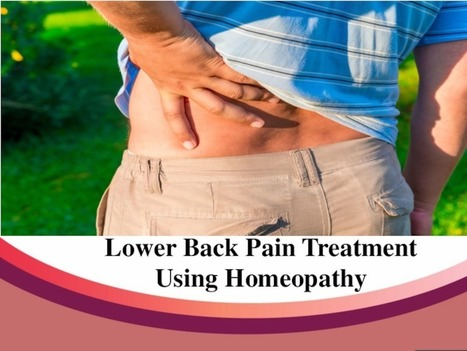 Approach Homeocare For Lower Back Pain Homeoapthic Treatment | Homeopathy treatment for all acute and chronic diseases | Scoop.it