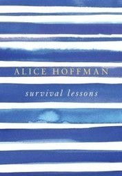 Review: Survival Lessons by Alice Hoffman   Luxury Reading Book Reviews, Author Interviews, Giveaways   Arts & Entertainment   Scoop.it