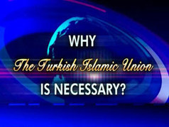 Why Turkish Islamic Union is Necessary? - Harunyahya.com | SCIENCE & FACTS | Scoop.it