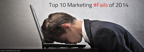 Top 10 Marketing Fails of 2014 | Internet Marketing | Scoop.it