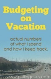 How to Budget on Vacation - Pulling Curls | OnBudget | Scoop.it