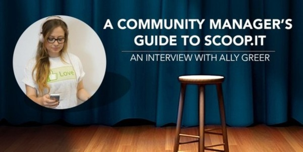 A Community Manager's Guide To Scoop.it | Ally Greer | Scoop.it