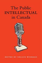 The Public Intellectual in Canada - Nelson Wiseman - Subtle Illumination | North America, Europe, and Africa | Scoop.it