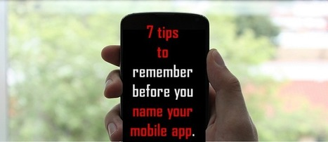 7 Tips To Choose An Effective Name For Your Mobile App | Tech and Gadgets News | Scoop.it