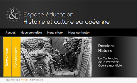 Enseigner La Première Guerre mondiale -  Espace éducation Histoire et culture européenne | L'actu culturelle | Scoop.it