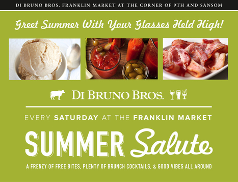 Summer Salute - Di Bruno Bros. | Gourmet Traveler | Scoop.it