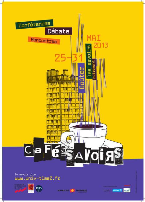 Université Toulouse II-Le Mirail - Les Cafés Savoirs : c'est parti pour la cinquième édition ! | Communication et médiation scientifique | Scoop.it