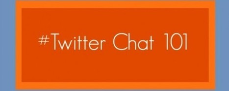 Twitter Chat 101: A Guide for the Beginner | More In Media | Social Media | Scoop.it