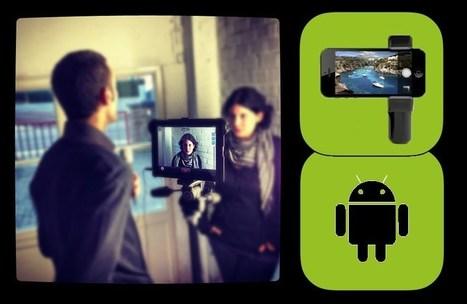 Vidéo: applis et matériel pour filmer et monter sur Android | Journalisme demain | Scoop.it