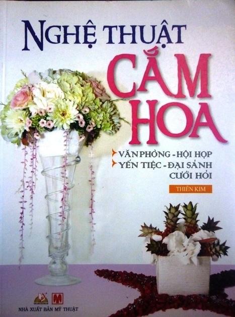 Nghệ Thuật Cắm Hoa -Văn Phòng - Hội Họp - Yến Tiệc - Đại Sảnh - Cưới Hỏi,là một cuốn sách hay tại sa | sachhaynhat.vn | Scoop.it