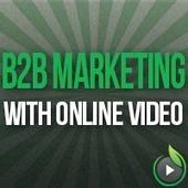 B2B Marketing With Online Video | Video Marketing Insights | Scoop.it