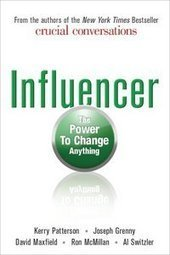 Book Review: Influencer – The Power to Change Anything | Business Mindset Expert | Business Books | Scoop.it