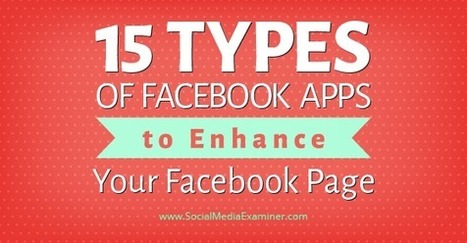 15 Types of Facebook Apps to Enhance Your Facebook Page | Social Media Bites! | Scoop.it