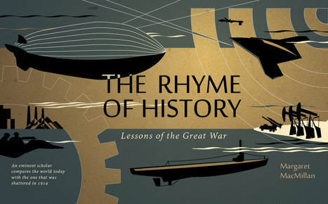 The Rhyme of History: Lessons of the Great War | Learning, Teaching & Leading Today | Scoop.it