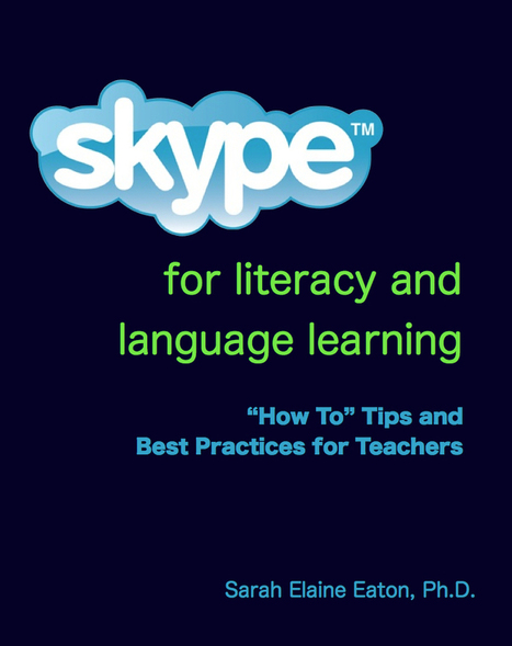 "Skype for Literacy and Language Learning: ""How To"" Tips and Best Practices for Teachers 