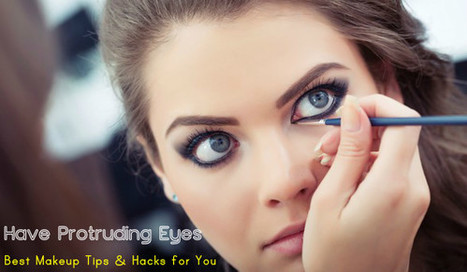 Have Protruding Eyes - Best Makeup Tips & Hacks for You - Stylish Walks | Beauty Fashion and Makeup Tips or Ideas | Scoop.it