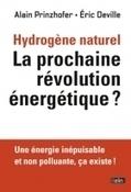 Hydrogène naturel : la prochaine révolution énergétique ? / Alain Prinzhofer et Éric Deville, Belin, 2015   Bibliothèque de l'Ecole des Ponts ParisTech   Scoop.it