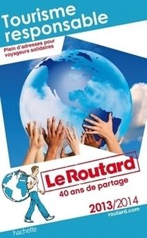 Le guide du Routard du Tourisme durable édition 2013/2014 - [CDURABLE.info l'essentiel du développement durable]   Meurthe & Moselle Greeters   Scoop.it