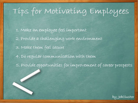 Tips for Motivating Employees | learning to live | Scoop.it