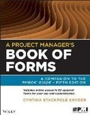 A Project Manager's Book of Forms, 2nd Edition - Free eBook Share | PMO | Scoop.it