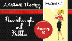 AACtual Therapy: Breakthroughs with Bubbles! | Communication Opportunities | Scoop.it