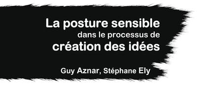 La posture sensible dans le processus de création des idées | Créativité & Méthodes | Scoop.it