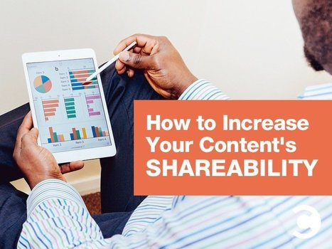 How to Increase Your Content's Shareability | Digital Brand Marketing | Scoop.it
