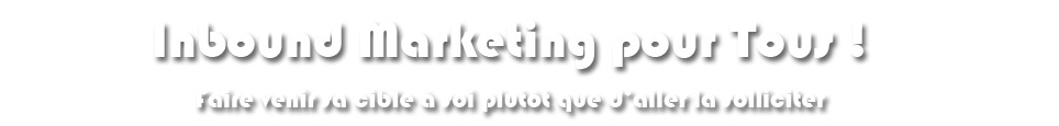 Inbound Marketing pour Tous