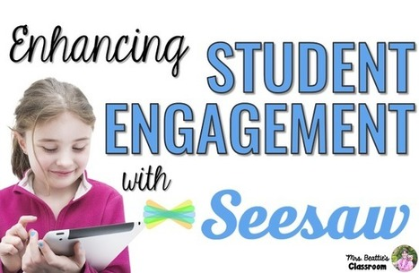 Enhancing Student Engagement With the Seesaw App - Mrs. Beattie's Classroom | Cool School Ideas | Scoop.it