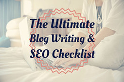 The Ultimate Blog Writing And SEO Checklist | SEM & SEO | Scoop.it