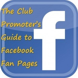 Grow Your Crowd & Make More Money - The Club Promoters Guide to Facebook Fanpages | Nightlife | Scoop.it