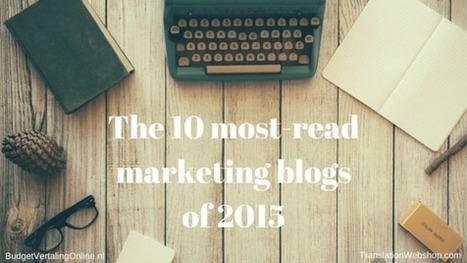 The 10 Most-Read Marketing Blogs of 2015 | My blogs on translations, (content) marketing, entrepreneurship, social media, branding, crowdfunding and circular economy | Scoop.it