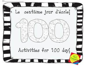 Le centième jour d'école - 100 day activities   Primary French Immersion Education   Scoop.it