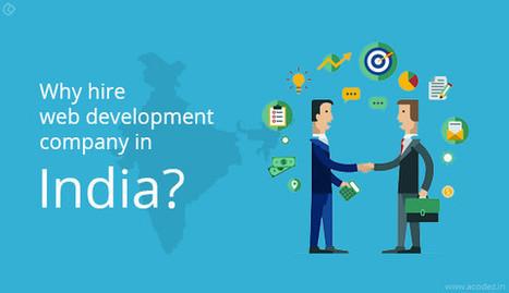 Why hire web development company in India? | Web Design | Scoop.it