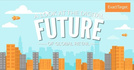 Infographic: A Look at the Digital Future of Global Retail - Marketing Technology Blog | Stretching our comfort zone | Scoop.it