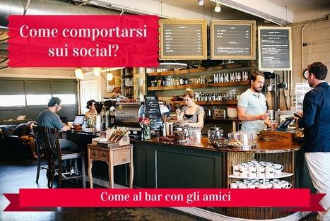 Come comportarsi sui social? Come al bar con gli amici | Social Media Consultant 2012 | Scoop.it