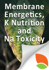 "New Teaching Tool, ""Plant Nutrition 1: Membrane Transport and Energetics, Potassium Nutrition, & Sodium Toxicity"" 