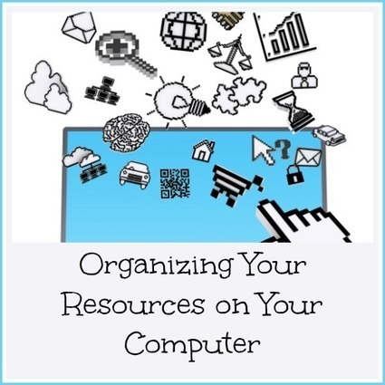 Organizing Your Resources on Your Computer | Homemaking | Scoop.it