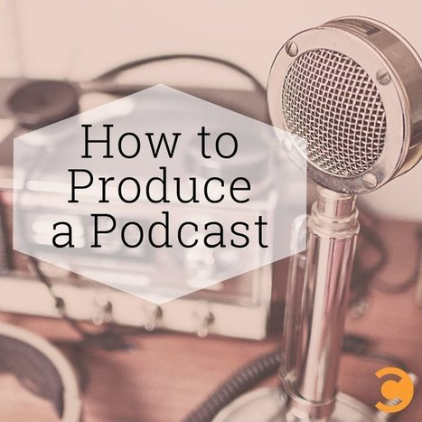 How to Produce a Podcast | Jay Baer | Public Relations & Social Media Insight | Scoop.it